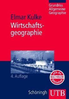 Wirtschaftsgeographie. Grundriss Allgemeine Geographie