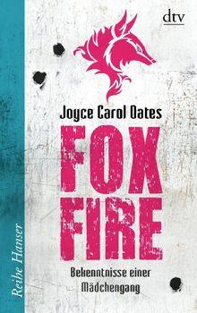 Foxfire: Bekenntnisse einer Mädchengang Roman
