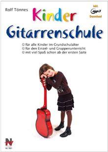 Kindergitarrenschule: Die neue Gitarrenschule für Kinder im Grundschulalter