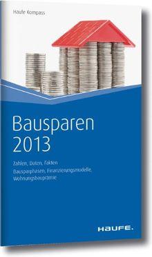 Bausparen 2013: Zahlen, Daten, Fakten