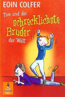 Tim und der schrecklichste Bruder der Welt (Band 3): Roman (Gulliver)