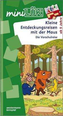 miniLÜK: Kleine Entdeckungsreise mit der Maus: Die Vorschulreise für Kinder ab 5 Jahren.: Die Vorschulreise mit der Maus