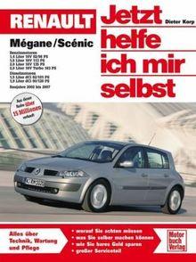 Renault Mégane / Scénic: Das Handbuch für Technik, Wartung und Reparatur (Jetzt helfe ich mir selbst)
