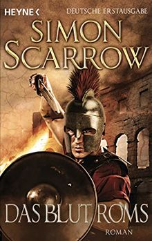 Das Blut Roms: Roman - Rom 17 (Rom-Serie, Band 17)
