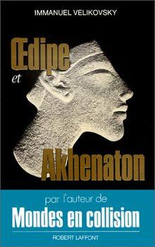 Oedipe et Akhenaton