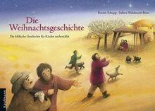 Die Weihnachtsgeschichte: Die biblische Geschichte für Kinder nacherzählt
