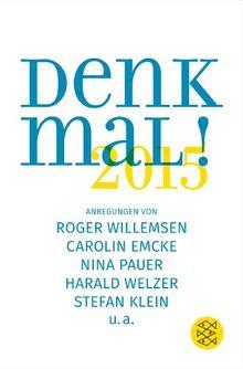 Denk mal! 2015: Anregungen von Roger Willemsen, Carolin Emcke, Nina Pauer, Harald Welzer, Stefan Klein, u.a.