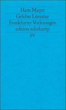 Gelebte Literatur: Frankfurter Vorlesungen (edition suhrkamp)