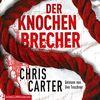 Der Knochenbrecher: 6 CDs (Ein Hunter-und-Garcia-Thriller, Band 3)