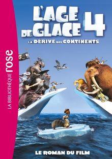 L'âge de glace 4, La dérive des continents : Le roman du film
