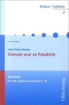 Klasse! Lektüre, Bd.2, Damals war es Friedrich