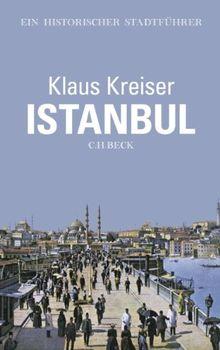 Istanbul: Ein historischer Stadtführer