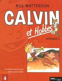 Calvin et Hobbes l'Intégrale, Tome 4 : On est fait comme des rats ! ; Debout, tas de nouilles !