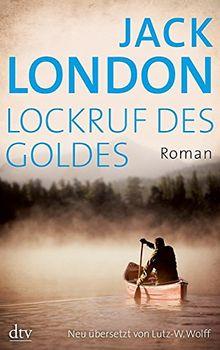 Lockruf des Goldes: Roman