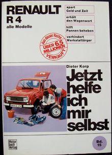 Renault R 4 alle Modelle. Jetzt helfe ich mir selbst.