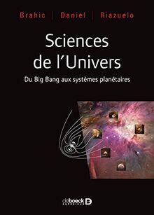 Sciences de l'univers - Du Big Bang aux systèmes planétaires: Du Big Bang aux exoplanètes
