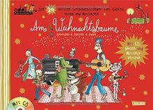 Am Weihnachtsbaume: Die 24 tollsten Weihnachtslieder zum Gucken und Mitsingen - mit Noten und CD