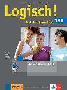 Logisch! neu A2.1: Deutsch für Jugendliche. Arbeitsbuch mit Audio-Dateien zum Download