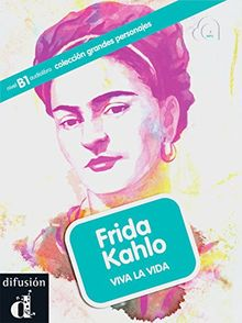 Frida Kahlo: Viva la vida. Buch mit Audio-CD (mp3). Buch + Audio-CD (mp3) (colección grandes personajes)