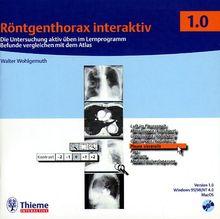 Röntgenthorax interaktiv 1.0, 1 CD-ROM Die Untersuchung aktiv üben mit dem Lernprogramm. Befunde vergleichen im Alltag. Für Windows 95/98/NT 4.0 und MacOS 8