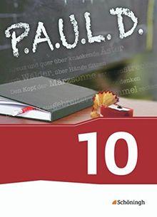 P.A.U.L. D. - Persönliches Arbeits- und Lesebuch Deutsch - Für Gymnasien und Gesamtschulen - Neubearbeitung: Schülerbuch 10
