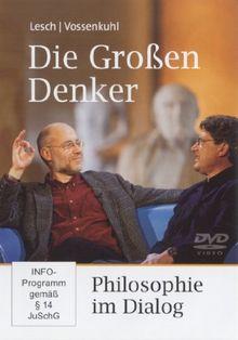 Die Großen Denker - Philosophie im Dialog - mit Wilhelm Vossenkuhl und Harald Lesch (1 DVD, Länge: ca. 89 Minuten)