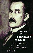 Thomas Mann: Das Leben als Kunstwerk. Eine Biographie