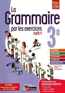 La grammaire par les exercices 3e : Cahier d'exercices version corrigée réservée aux enseignants