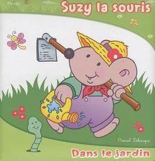 Suzy la souris : Dans le jardin