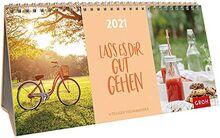 Lass es dir gut gehen 2021: 3-teiliger Tischkalender mit Monatskalendarium