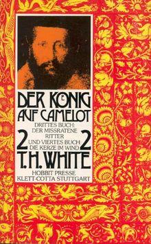Der König auf Camelot, 2 Bde., Bd.2, Der mißratene Ritter; Die Kerze im Wind