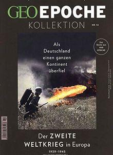 GEO Epoche Kollektion 14/2019 - Der zweite Weltkrieg in Europa