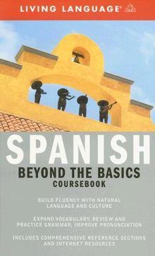 Beyond the Basics: Spanish (Coursebook): Beyond the Basic Coursebook (Complete Basic Courses)