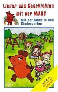 Lieder und Geschichten mit der Maus, Folge 31: Mit der Maus in Den Kindergarten [Musikkassette]