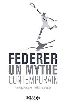 Federer - Un mythe contemporain