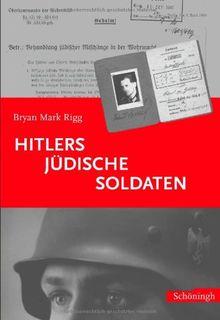 """Hitlers """"jüdische Soldaten"""""""