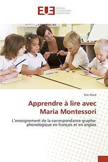 Apprendre à lire avec Maria Montessori: L'enseignement de la correspondance grapho-phonologique en français et en anglais (Omn.Univ.Europ.)