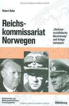 """Reichskommissariat Norwegen: """"Nationalsozialistische Neuordnung"""" und Kriegswirtschaft"""