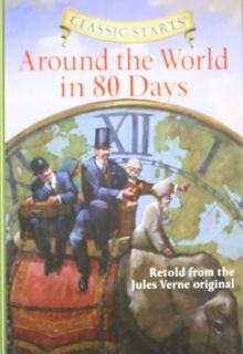 Around the World in 80 Days: Retold from the Jules Verne Original (Classic Starts)