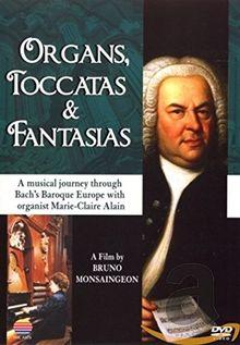 Bach - Organs, Toccatas and Fantasias