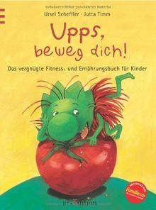 Upps, beweg dich!: Das vergnügte Fitness- und Ernährungsbuch für Kinder