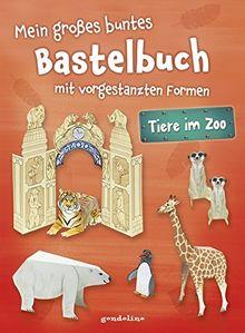 Mein großes buntes Bastelbuch - Tiere im Zoo