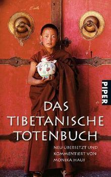 Das Tibetanische Totenbuch: Neu übersetzt und kommentiert von Monika Hauf