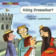 König Drosselbart gelesen von Heiner Lauterbach - ICHHöRMAL: CD mit Musik und Geräuschen, plus 16 S. Ausmalheft