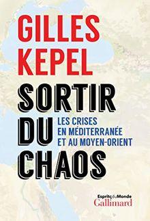 Sortir du chaos, Stratégie pour le Moyen-Orient et la Méditerranée