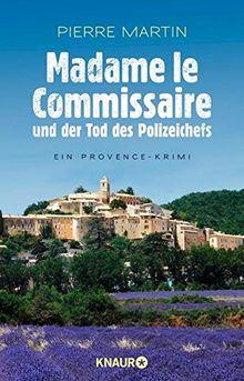 Madame le Commissaire und der Tod des Polizeichefs: Ein Provence-Krimi (Ein Fall für Isabelle Bonnet)