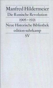 Die Russische Revolution. 1905-1921 (edition suhrkamp)