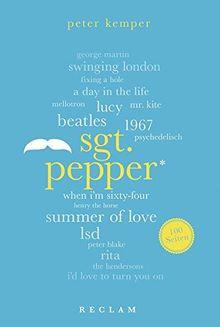 Sgt. Pepper. 100 Seiten (Reclam 100 Seiten)