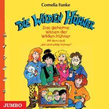 Die Wilden Hühner. Das geheime Wissen der wilden Hühner. CD: Mit dem Lied: Wir sind wilde Hühner. Lesung
