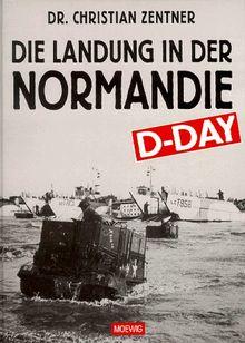 D- Day. Die Landung in der Normandie